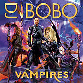 Play & Download Vampires by DJ Bobo | Napster