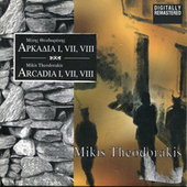 Play & Download Arkadia 1, 7, 8 [Αρκαδία 1, 7, 8] by Mikis Theodorakis (Μίκης Θεοδωράκης) | Napster