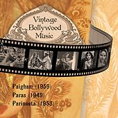 Play & Download Vintage Bollywood Music: Paigham (1959), Paras (1949), Parineeta (1953) by Various Artists | Napster