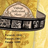 Play & Download Vintage Bollywood Music: Parvarish (1958), Passport (1961), Patanga (1949) by Various Artists | Napster