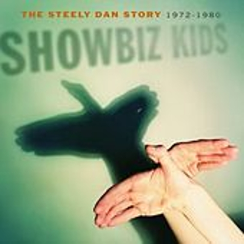 Play & Download Showbiz Kids: The Steely Dan Story 1972-80 by Steely Dan | Napster
