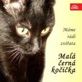 Máme rádi zvířata - Malá černá kočička by Various Artists