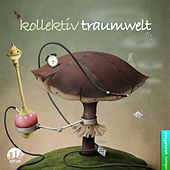 Play & Download Kollektiv Traumwelt, Vol. 17 by Various Artists | Napster