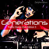 Play & Download Generations - Trance Dance Club Edition 5 by Various Artists | Napster