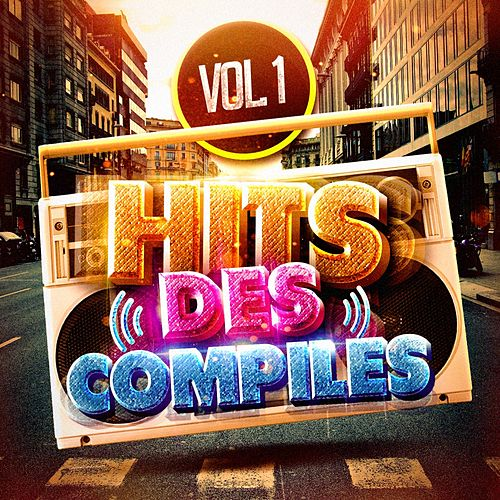 Hits des compiles, Vol. 1 by DJ Hits