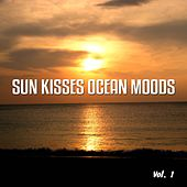 Sun Kisses Ocean Moods, Vol. 1 (Ibiza Sunset Tunes) by Various Artists