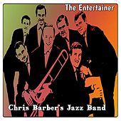 Play & Download The Entertainer by Chris Barber | Napster