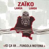 Play & Download Ici ça va...Fungola motema by Zaiko Langa Langa | Napster