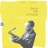 Play & Download How High The Moon by Sonny Stitt | Napster