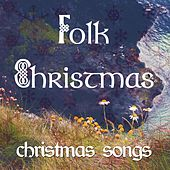 Folk Christmas - Top Traditional Christmas Songs arranged with Celtic Harp and Gaelic Music by Irish Christmas Folk Music