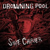 Play & Download Snake Charmer by Drowning Pool | Napster