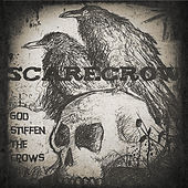 Play & Download God Stiffen the Crows by Scarecrow | Napster