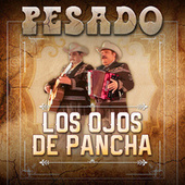 Play & Download Los Ojos De Pancha by Pesado | Napster