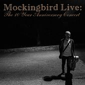 Play & Download Mockingbird Live: The 10 Year Anniversary Concert by Derek Webb | Napster