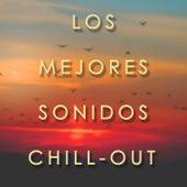 Los Mejores Sonidos Chill-Out: Musica Relajante para Trabajar by Various Artists