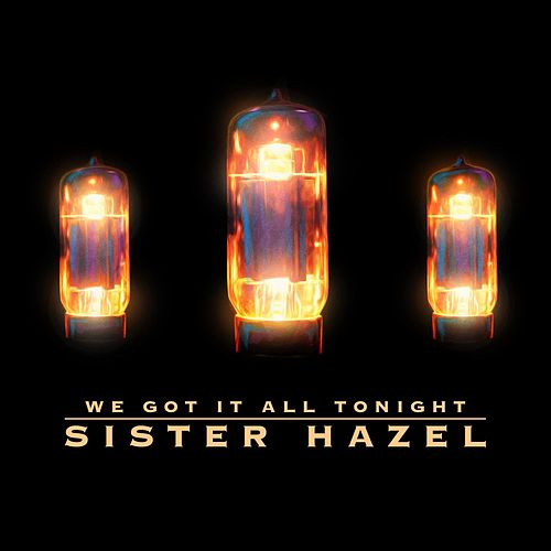 Play & Download We Got It All Tonight by Sister Hazel | Napster