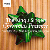Play & Download Christmas Presence: The King's Singers – Live from Kings College Chapel, Cambridge by Various Artists | Napster