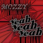 Play & Download Yeah, Yeah, Yeah by Mozzy | Napster