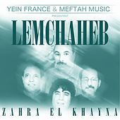 Play & Download Zahra El Khayna by Lemchaheb | Napster