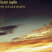 The Old Wild Shadow (Remastered) von Scott Joplin