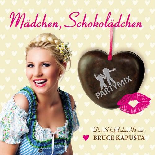 Play & Download Mädchen, Schokolädchen (Partymix) by Bruce Kapusta | Napster