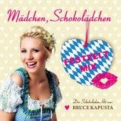 Mädchen, Schokolädchen (Festzelt Mix) by Bruce Kapusta