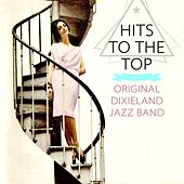 Play & Download Hits To The Top by Original Dixieland Jazz Band | Napster