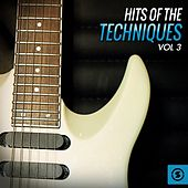 Hits of The Techniques, Vol. 3 by The Techniques