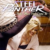 Play & Download That's When You Came In (Live Acoustic) by Steel Panther | Napster