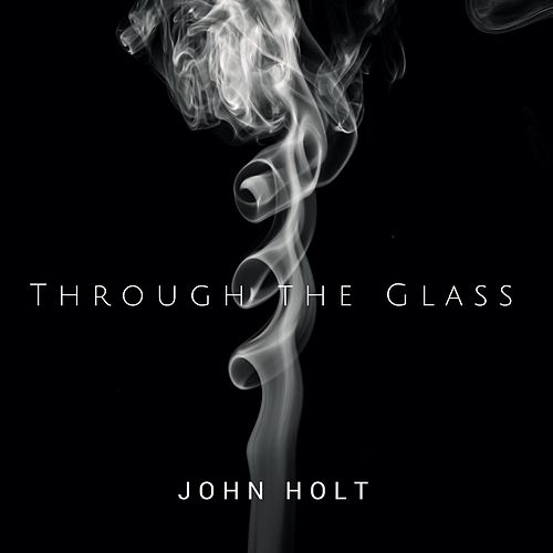 Though the Glass - Single by John Holt