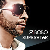 Play & Download Superstar by DJ Bobo | Napster