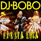 Play & Download Fiesta Loca by DJ Bobo | Napster