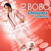 Play & Download Chihuahua - The Remixes by DJ Bobo | Napster