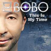 Play & Download This Is My Time by DJ Bobo | Napster