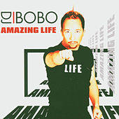 Play & Download Amazing Life by DJ Bobo | Napster