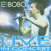 Play & Download Live in Concert by DJ Bobo | Napster