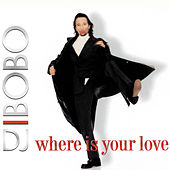 Play & Download Where Is Your Love by DJ Bobo | Napster