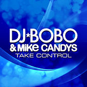 Play & Download Take Control by DJ Bobo | Napster