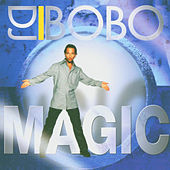 Play & Download Magic by DJ Bobo | Napster