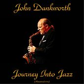 Play & Download Journey Into Jazz (Remastered 2015) by John Dankworth | Napster