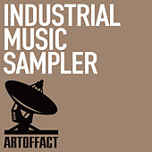 Industrial Music Sampler - Artoffact Records by Various Artists
