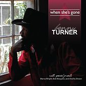 When She's Gone de Benny Turner