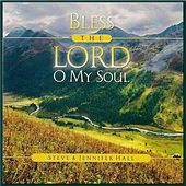Play & Download Bless the Lord O My Soul by Steve Hall | Napster