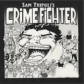 Play & Download Crime Fighter by Sam Tripoli | Napster