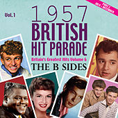 Play & Download The 1957 British Hit Parade - The B Sides Part 2, Vol. 1 by Various Artists | Napster