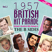 Play & Download The 1957 British Hit Parade - The B Sides Part 1, Vol. 2 by Various Artists | Napster