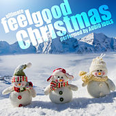 Play & Download Ultimate Feel Good Christmas by Audio Idols | Napster