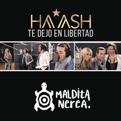 Te Dejo en Libertad by Ha*Ash