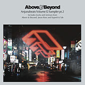 Anjunabeats Volume 12 Sampler Pt. 2 by Above & Beyond
