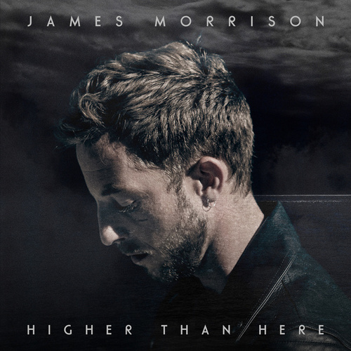 Higher Than Here by James Morrison